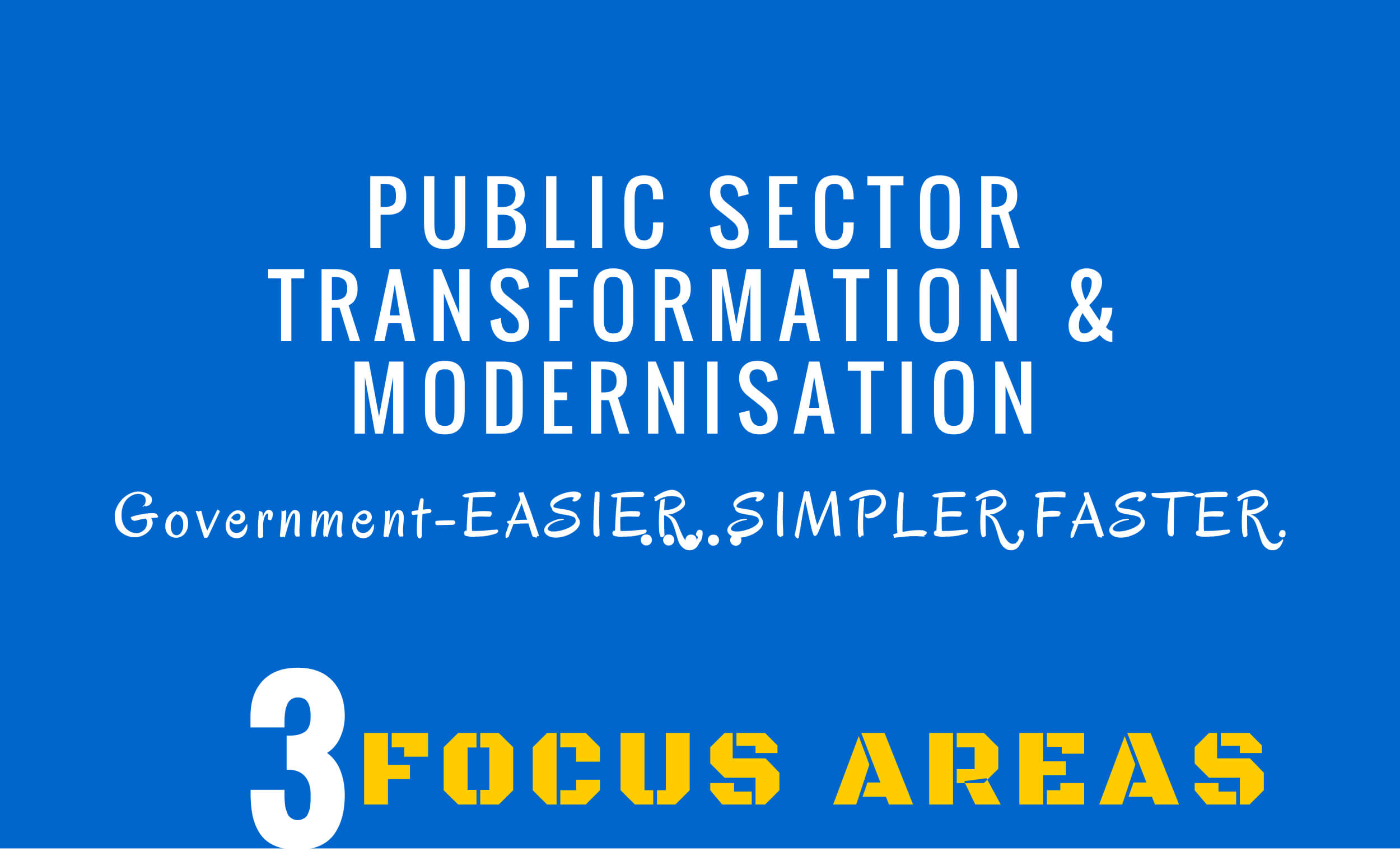 Public Sector Transformation & Modernisation: 3 Focus Areas